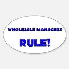 Wholesale Managers Rule! Oval Decal