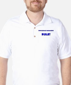 Wholesale Managers Rule! T-Shirt