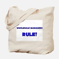 Wholesale Managers Rule! Tote Bag