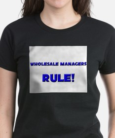 Wholesale Managers Rule! Tee