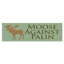 Moose Against Palin Bumper Bumper Sticker