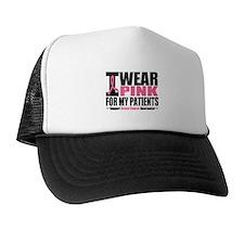I Wear Pink For My Patients Trucker Hat