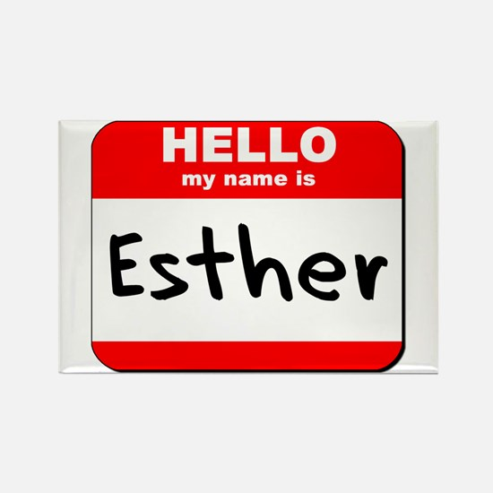 Hello my name is Esther Rectangle Magnet