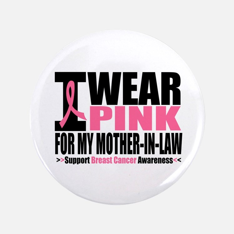 """I Wear Pink Mother-in-Law 3.5"""" Button"""