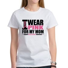 I Wear Pink For My Mom Tee