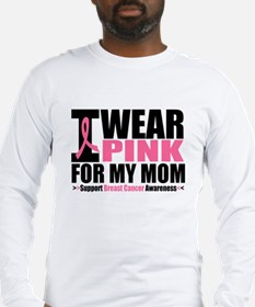 I Wear Pink For My Mom Long Sleeve T-Shirt