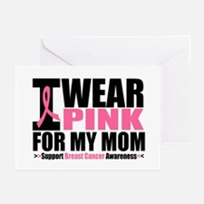 I Wear Pink For My Mom Greeting Cards (Pk of 10)