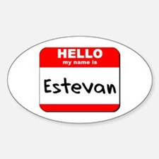 Hello my name is Estevan Oval Decal