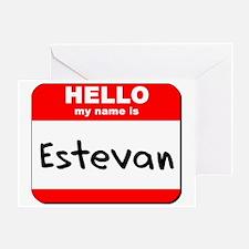 Hello my name is Estevan Greeting Card