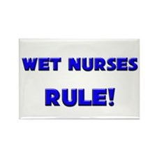 Wet Nurses Rule! Rectangle Magnet
