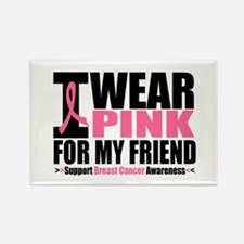 I Wear Pink For My Friend Rectangle Magnet