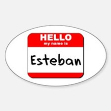 Hello my name is Esteban Oval Decal