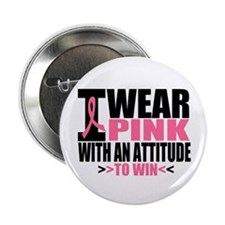 """I Wear Pink Attitude To Win 2.25"""" Button (10 pack)"""