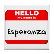Hello my name is Esperanza Tile Coaster