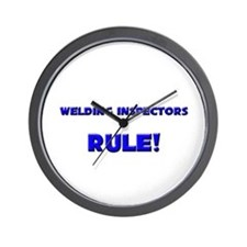 Welding Inspectors Rule! Wall Clock