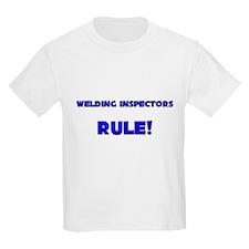 Welding Inspectors Rule! T-Shirt
