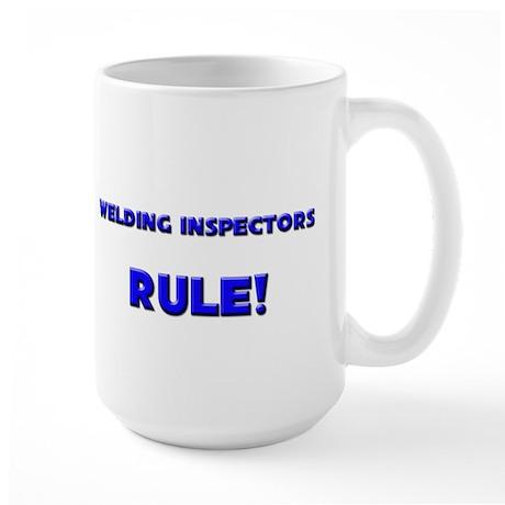 Welding Inspectors Rule! Large Mug