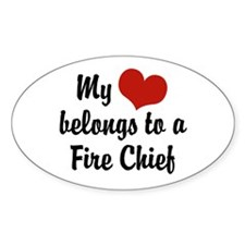 My Heart Belongs to a Fire Chief Oval Decal