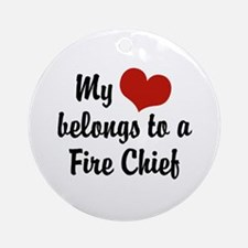 My Heart Belongs to a Fire Chief Ornament (Round)
