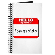 Hello my name is Esmeralda Journal