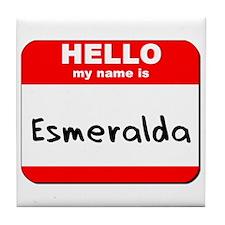 Hello my name is Esmeralda Tile Coaster