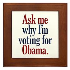 As Me Why I'm Voting for Obama Framed Tile
