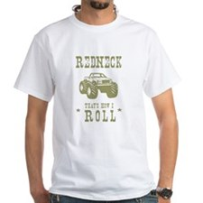 Redneck That's How I Roll Shirt