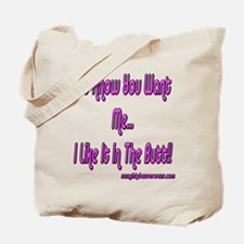 I Like It In The Butt!! Tote Bag