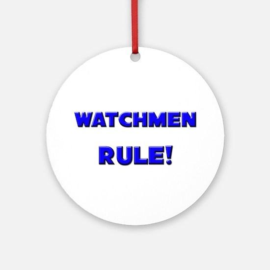 Watchmen Rule! Ornament (Round)