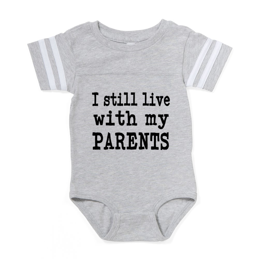 CafePress I Still Live With My Parents Baby Football Bodysuit 307639307