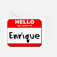 Hello my name is Enrique Greeting Card