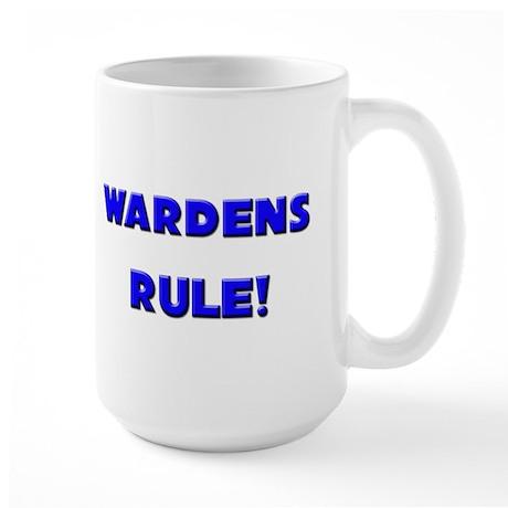 Wardens Rule! Large Mug