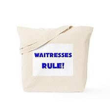 Waitresses Rule! Tote Bag