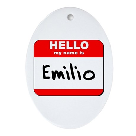 Hello my name is Emilio Oval Ornament