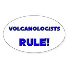 Volcanologists Rule! Oval Decal