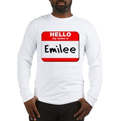 Hello my name is Emilee Long Sleeve T-Shirt