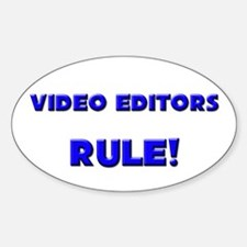 Video Editors Rule! Oval Decal