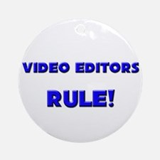 Video Editors Rule! Ornament (Round)