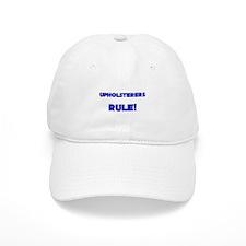Upholsterers Rule! Baseball Cap