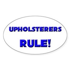 Upholsterers Rule! Oval Decal