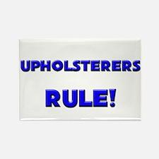 Upholsterers Rule! Rectangle Magnet