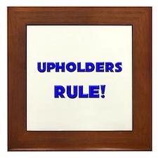 Upholders Rule! Framed Tile