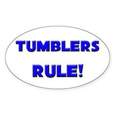 Tumblers Rule! Oval Decal