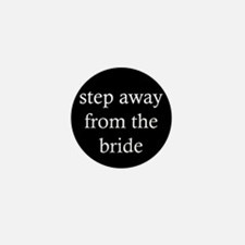 Step Away Mini Button