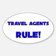 Travel Agents Rule! Oval Decal