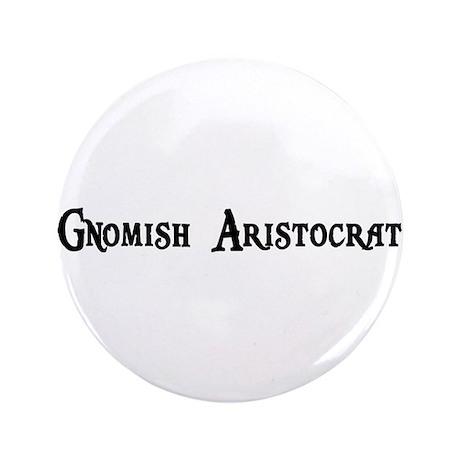 """Gnomish Aristocrat 3.5"""" Button"""