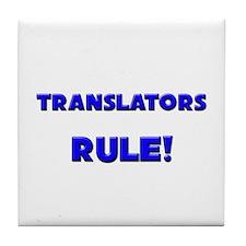 Translators Rule! Tile Coaster