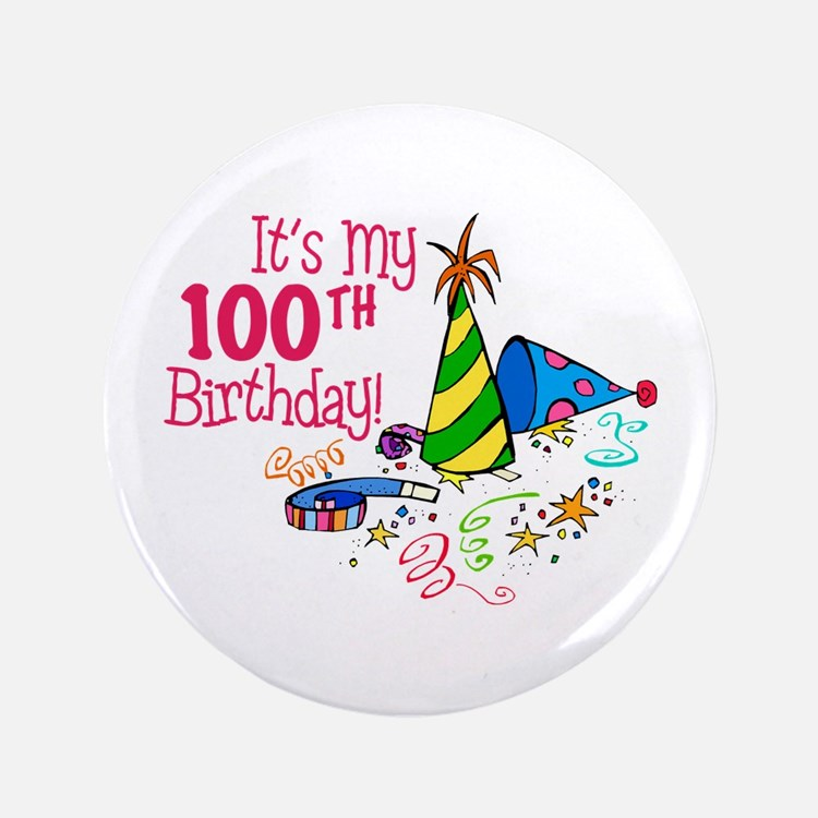 """It's My 100th Birthday (Party Hats) 3.5"""" Button"""