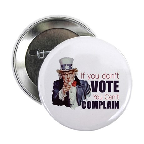 """If you don't vote you can't complain 2.25"""" Button"""