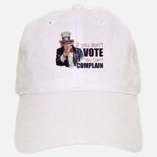 If you don't vote you can't complain Baseball Baseball Cap